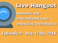 Podcast #9: Domestic / International Laws Facing The Industry (Jan 17th, 2018)