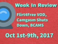 Week In Review: Flirt4Free VOD, Camgasm Shuts Down, BCAMS and More!