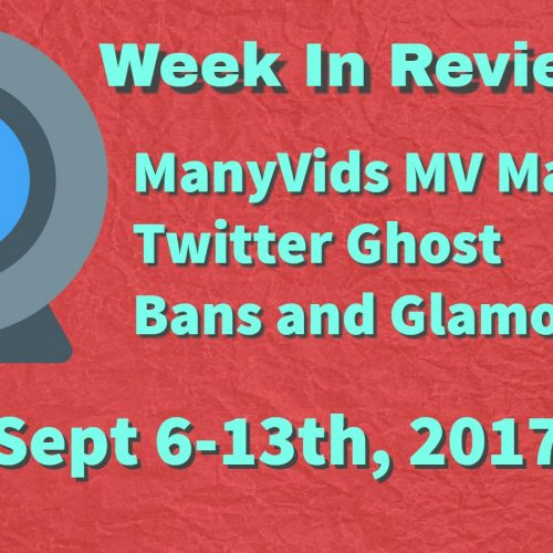 Week In Review (Sept 6-13, 2017) Twitter Shadow Bans, MV Mag and Glamour