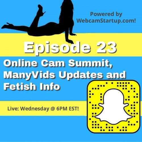 Podcast 23: Online Cam Summit, ManyVids Updates and Executrix and Giantess Fetishes