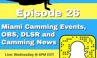 Podcast 26: Camming Industry Events, OBS, DSLR and More!