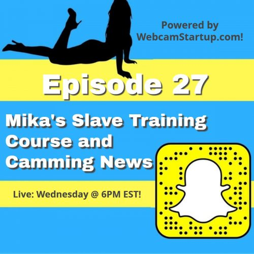 Podcast 27: Mika's Slave Course, NexoCams Affiliate Program and More!