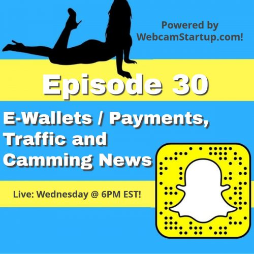 Podcast 30: Traffic Report, E-Wallets and More Camming News