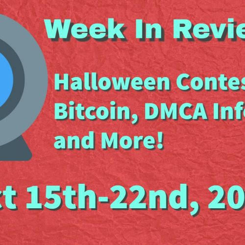 Week In Review (Oct 15-22, 2017) Bitcoin, DMCA Info and More!