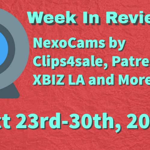 Week In Review (Oct 23-30, 2017) NexoCams, Patreon, XBIZ LA and More!