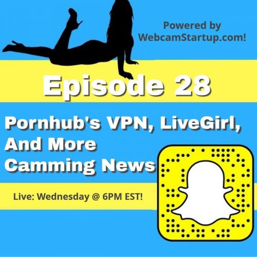 Podcast 28: LiveGirl.Me, Pornhub's VPN, Sexy Jobs Sells and More!