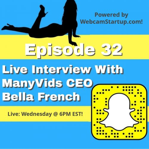Podcast 32: Live Interview With ManyVids CEO Bella French