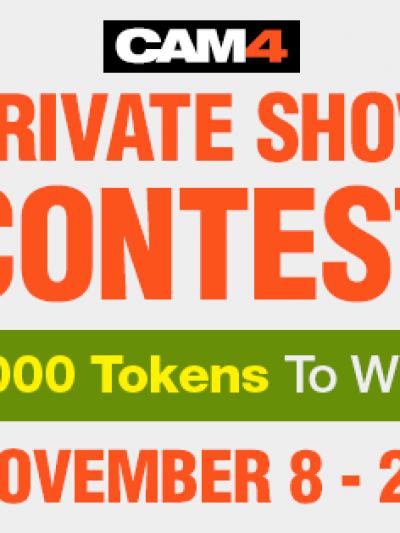 CAM4 Private Show Contest: Nov 8-28th, 2018